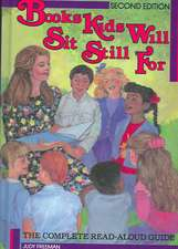 Books Kids Will Sit Still for:  A Read-Aloud Guide Second Edition