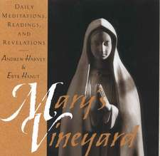 Mary's Vineyard:  Daily Meditations, Readings, and Revelations