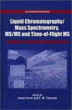 Liquid Chromatography/Mass Spectrometry, MS/MS and Time of Flight MS: Analysis of Emerging Contaminants