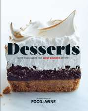 Desserts: More Than 140 of Our Most Beloved Recipes