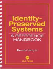 Identity-Preserved Systems:  A Reference Handbook