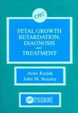 Fetal Growth Retardation:  Diagnosis and Treatment