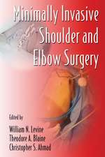 Minimally Invasive Shoulder and Elbow Surgery