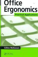 Office Ergonomics:  Practical Applications