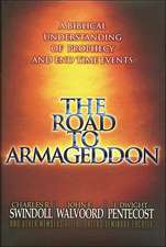The Road to Armageddon: A Biblical Understanding of Prophecy and End-Time Events