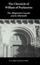 The Chronicle of William of Puylaurens – The Albigensian Crusade and its Aftermath