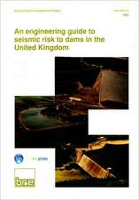 An Engineering Guide to Seismic Risk to Dams in the United Kingdom:  (Br 210)