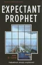 The Expectant Prophet:  Habakkuk Simply Explained
