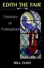 Edith the Fair:  Visionary of Walsingham