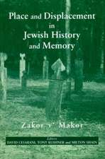 Place and Displacement in Jewish History and Memory:  Zakor v' Makor