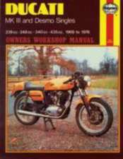 Ducati Mk.III and Desmo Singles Owner's Workshop Manual