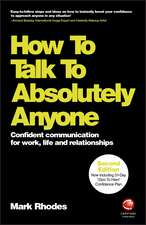 How To Talk To Absolutely Anyone – Confident Communication in Every Situation 2E