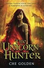 Golden, C: The Feral Child Series: The Unicorn Hunter