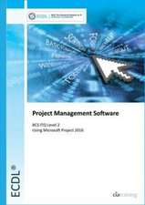 ECDL Project Management Software Using Microsoft Project 2016 (BCS ITQ Level 2)