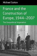 France and the Construction of Europe 1944-2007