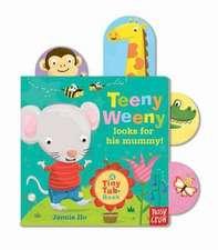 Nosy Crow: Tiny Tabs: Teeny Weeny looks for his mummy