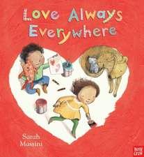 Nosy Crow: Love Always Everywhere