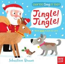 Can You Say It Too? Jingle! Jingle!