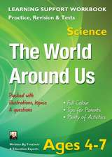 The World Around Us, Ages 4–7 (Science): Home Learning, Support for the Curriculum