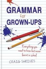 Shrives, C: Grammar for Grown-ups