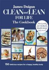 Clean and Lean for Life The Cookbook