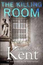 Kent, C: The Killing Room