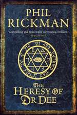 The Heresy of Dr. Dee:  501 Mysteries of Life, the Universe and Everything