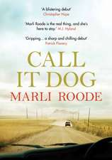 Roode, M: Call it Dog
