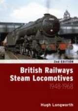 Longworth, H: British Railways Steam Locomotives 1948 - 1968