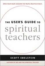 The User's Guide to Spiritual Teachers