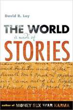 The World Is Made of Stories:  The Earth in Celebration and Dismay