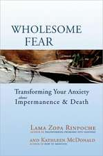 Wholesome Fear:  Transforming Your Anxiety about Impermanence & Death
