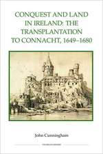 Conquest and Land in Ireland – The Transplantation to Connacht, 1649–1680