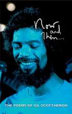 Now and Then ...:  The Poems of Gil Scott-Heron