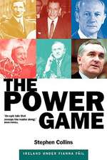 The Power Game:  Ireland Under Fianna Fail