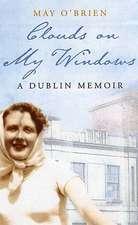 Clouds On My Window: A Dublin Memoir