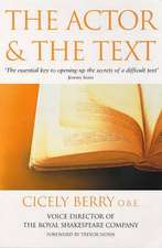 The Actor and the Text. Cicely Berry:  (Libretto)
