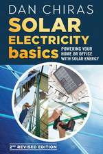 Solar Electricity Basics - Revised and Updated 2nd Edition: Powering Your Home or Office with Solar Energy
