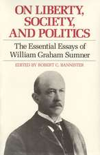 On Liberty, Society, and Politics:  The Essential Essays of William Graham Sumner