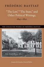 """""""The Law,"""" """"The State,"""" and Other Political Writings, 1843-1850:  Or, the Right Constitution of a Commonwealth"""