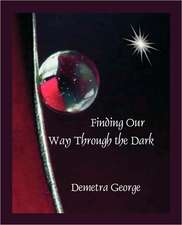 Finding Our Way Through the Dark:  How to Find It with Astrology