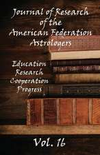 Journal of Research of the American Federation of Astrologers Vol. 16