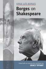 Jorge Luís Borges: Borges on Shakespeare