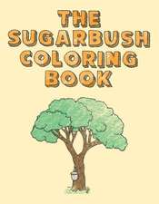 The Sugarbush Coloring Book: Ojibwe Traditions Coloring Book Series