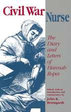Civil War Nurse: Diary Letters Hannah Ropes