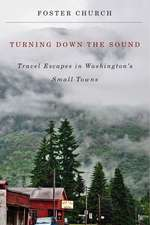 Turning Down the Sound: Travel Escapes in Washington's Small Towns