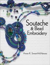 Soutache & Bead Embroidery:  30 Flexible Beading Wire Jewelry Projects