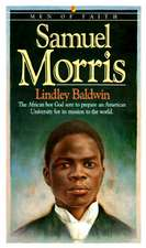 Samuel Morris:  The African Boy God Sent to Prepare an American University for Its Mission to the World
