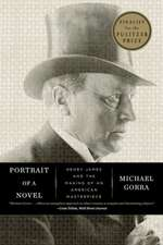 Portrait of a Novel – Henry James and the Making of an American Masterpiece