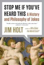 Stop Me If You`ve Heard This – A History and Philosophy of Jokes
